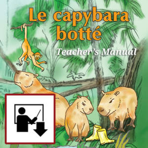 Le capybara botte Teacher's Manual Download